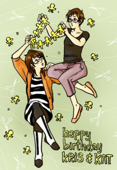 Happy Birthday Kris and Kat by bombayeh