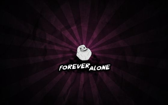 Forever Alone Wallpaper by AaronFD
