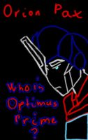 Orion P:Who is Optimus Prime? by Shikutoki