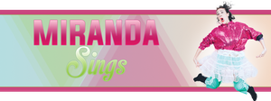 MirandaSings Banner by J4MESG