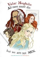 Valar Morghulis...but we are not men by sketchditto