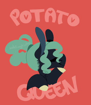 All shall hail the potato queen! by yodelingKathy