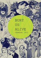 Bury Us Alive by seanzhakemalrachman