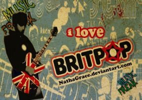 i love britPOP by NathaGrace