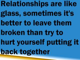 Relationships Are Like Glass by Proud2BMe1936