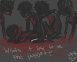 Whats it like being the puppet? by AddictedMenace