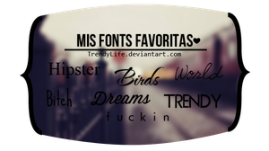 Mis Fonts Favoritas by TrendyLife