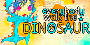 Everybody Walk The Dinosaur by samvandersluis