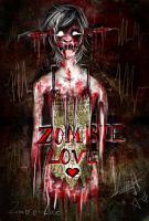ZomBie lOvE by KeitoHeavenn