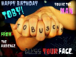 HAPPY BIRTHDAY TOBY by RidiculousRandomHero