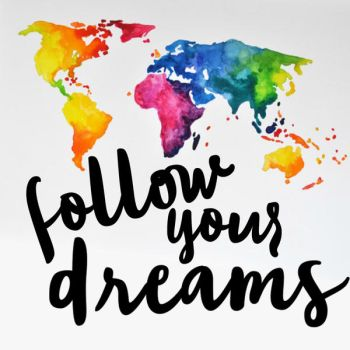 FOLLOW YOUR DREAMS by LizbethArceo