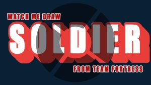 #TEAMFORTRES SLDIER TITLE CARD / THUMBNAIL by IDROIDMONKEY