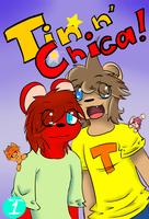 Tin n' Chica! Vol. 1 Cover by tinluva