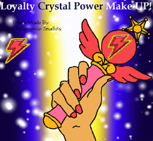 Loyalty Crystal Power Make UP! by MaddieHatter3337