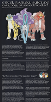 On Entei, Raikou and Suicune by ShadeofShinon