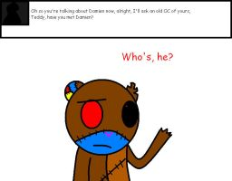 Ask Teddy question 1# Um, who? by Ask-Cat-and-OCs