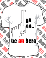 Be an Hero T-shirt by Madbird-Valiant