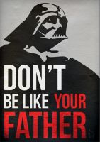 Dont be like your father by lagota