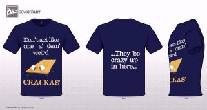 You're Crackers  T-shirt Contest Entry by ZahrahLeona