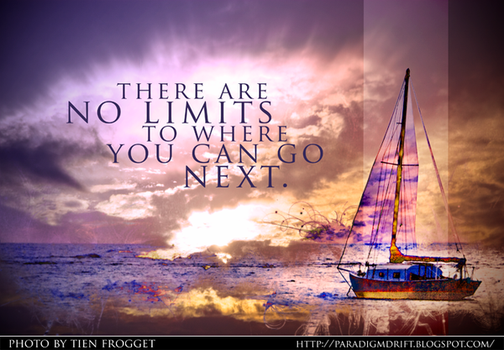 There Are No Limits to Where You Can Go Next by tienlove