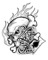 Your Life is Over Tattoo Flash by TheMacRat