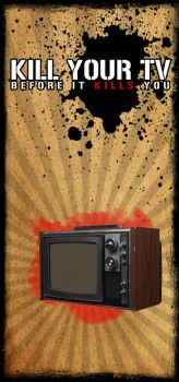 Kill Your TV by CRiMiNaL1453