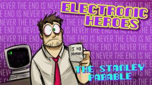 E-Heroes - The Stanley Parable by AndrewDickman