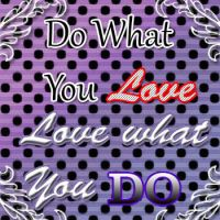 Do what you love by LW-Lucy