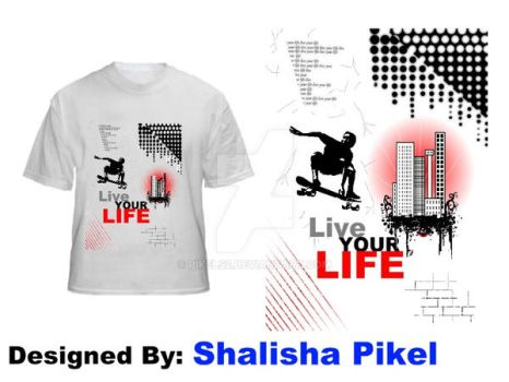 Live Your Life- T-shirt by pikels2