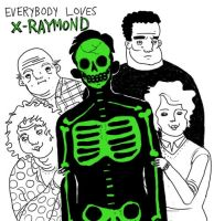 everybody loves x-raymond. by boobookittyfuck