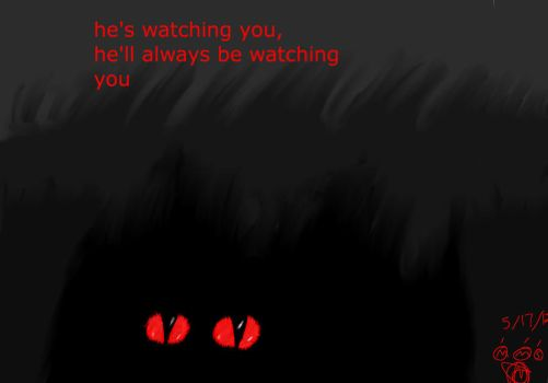 he's watching you by shadowgirl-101