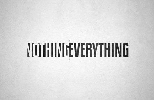 Nothing/Everything by DesignPhilled