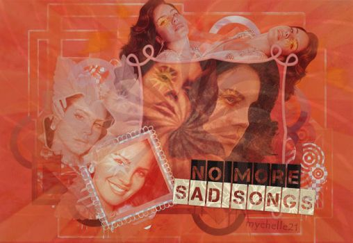 +No more sad songs by mychelle21