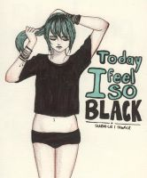 Today I feel so black by Proud-of-your-love