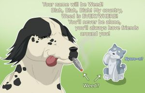 His Name is Weed by That-Stupid-Dingo