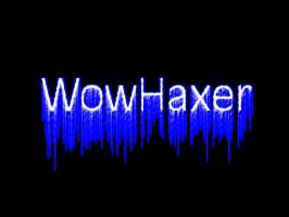 WowHax by wowhaxer