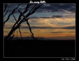 Far Away Hills.. by In-The-Fade
