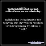 Faith = Ignorance. by AAtheist