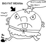 Big Fat Meanie by Hunter-Arkaman