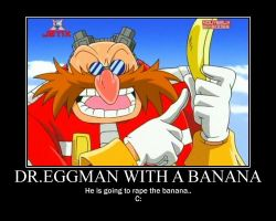 Dr.Eggman with a Banana C: by ImRougeTheBat