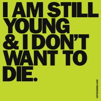 I'm still young... by eatthewords