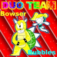 Duo Team-Bowser and Bubbles by zigaudrey