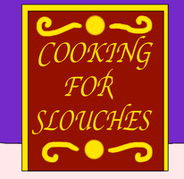 Cooking for Slouches by jacobyel