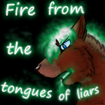Fire from the tongues of liars by wolftail1999