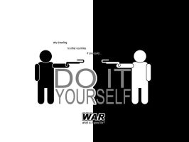 War: Do it yourself by saberrider
