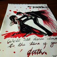We'll All Dance Alone to the Tune of Your Death by onlyhopeformeismcr
