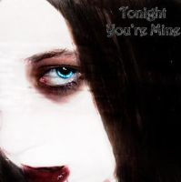 Tonight You're Mine by UnSeXyPeNgUiN