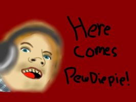 HERE COMES PEWDIEPIE!!! by Ask-Zenith-the-rabit