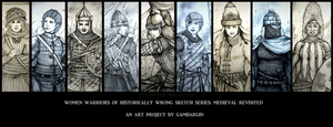 Women Warriors of HWS: Medieval Revisited Series by Gambargin