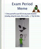 My 2010 Exam Period Meme by jusbrublis